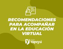 Recomendaciones para acompañar en la educación virtual